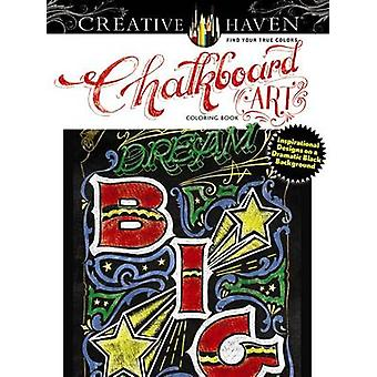 Creative Haven Chalkboard Art Coloring Book - Inspirational Designs on