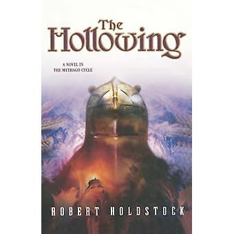 The Hollowing by Robert Holdstock - 9780765311108 Book