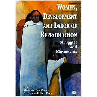 Women - Development And Labour Of Reproduction - Struggles and Movemen