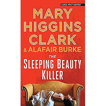 The Sleeping Beauty Killer by Mary Higgins Clark - 9781432834289 Book