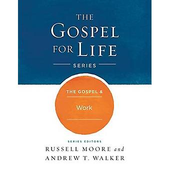 The Gospel & Work by Russell D. Moore - 9781433690488 Book