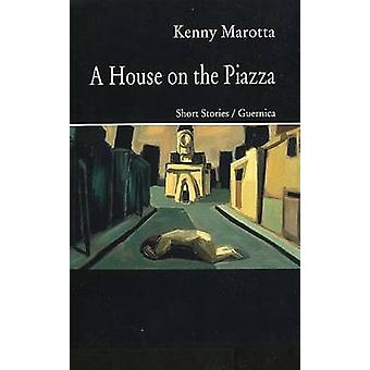 A House on the Piazza by Kenny Marotta - 9781550710328 Book
