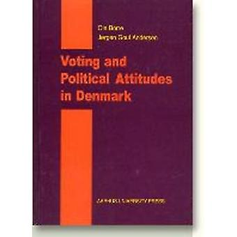 Voting and Political Attitudes in Denmark by Ole Borre - Jorgen Goul