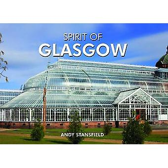 The Spirit of Glasgow by Andy Stansfield - 9781906887254 Book