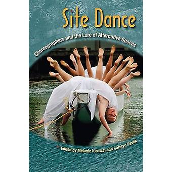 Site Dance - Choreographers and the Lure of Alternative Spaces by Mela
