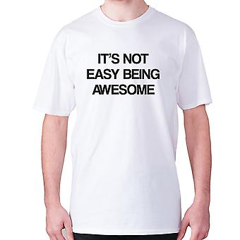 Mens funny t-shirt slogan tee novelty humour hilarious -  Its not easy being awesome