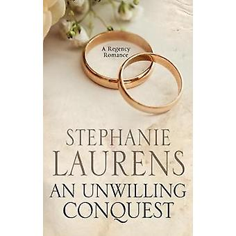 Unwilling Conquest by Stephanie Laurens