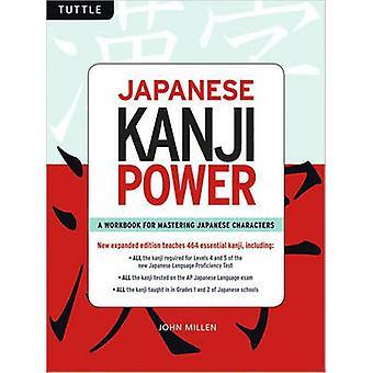 Japanese Kanji Power 2 by John Millen