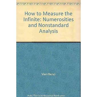 How To Measure The Infinite Mathematics With Infinite And I by Vieri Benci