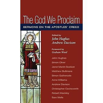 The God We Proclaim by Hughes & John