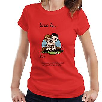Love Is Wanting Many Things But Only Needing Each Other Women's T-Shirt