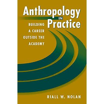 Anthropology in Practice by Riall Nolan - 9781555879853 Book