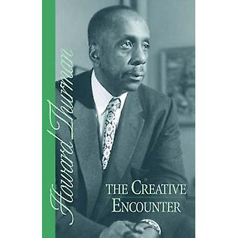 The Creative Encounter by Thurman & Howard