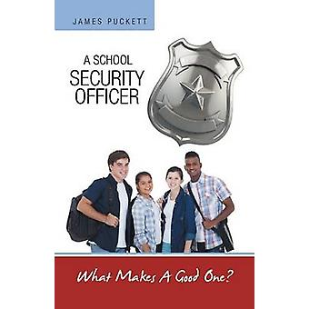 A School Security Officer What Makes A Good One by Puckett & James