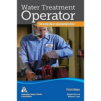 Water Treatment Operator Training Handbook von Pizzi & Nicholas G.