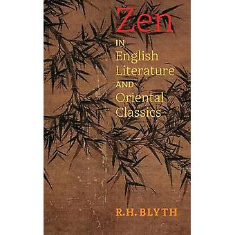 Zen in English Literature and Oriental Classics by Blyth & R. H.