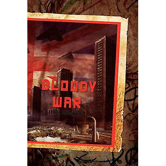 Bloody War Paperback by Grimwood & Terry