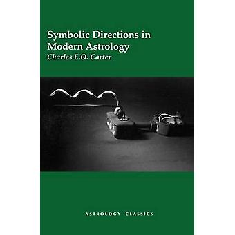 Symbolic Directions in Modern Astrology by Carter & Charles E. O.
