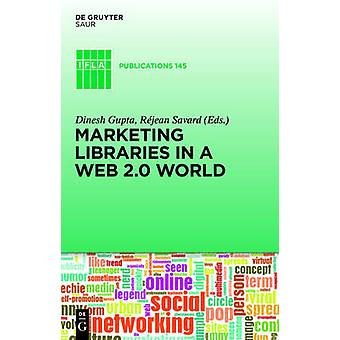 Marketing Libraries in a Web 2.0 World by Savard & Rjean