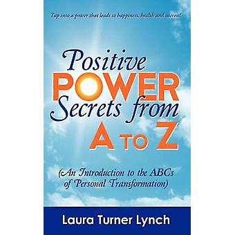Positive Power Secrets by Lynch & Laura