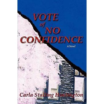 Vote of No Confidence by Huntington & Carla Stalling