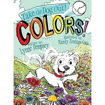 Colors Take the Dog Out by Dempsey & Lynne