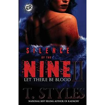 Silence of The Nine II Let There Be Blood The Cartel Publications Presents by Styles & T.