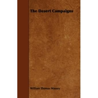 The Desert Campaigns by Massey & William Thomas