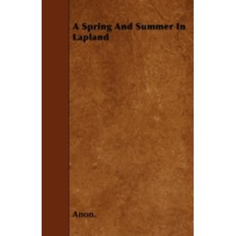 A Spring And Summer In Lapland by Anon.