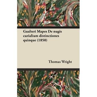 Gualteri Mapes De nugis curialium distinctiones quinque 1850 by Wright & Thomas