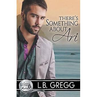 Theres Something About Ari by Gregg & L.B.