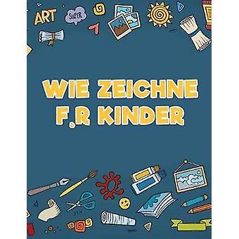 Wie zeichne fr Kinder by Scholar & Young