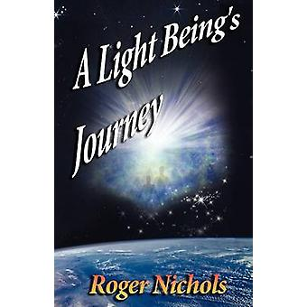 Light Beings Journey by Nichols & Roger