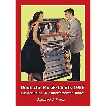 Deutsche MusikCharts 1956 by Franz & Manfred J.