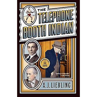 The Telephone Booth Indian by Liebling & A. J.