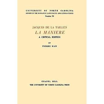 Jacques de la Tailles La Manire A Critical Edition by Han & Pierre