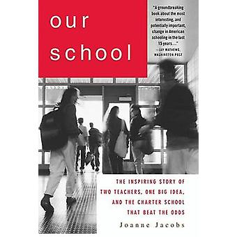 OUR SCHOOL by JACOBS &  JOANNE