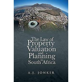 The Law of Property Valuation and Planning in South Africa by Jonker & A. J.