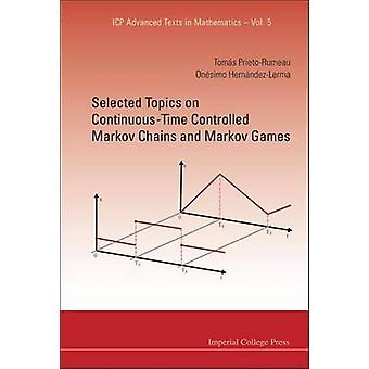 Selected Topics on ContinuousTime Controlled Markov Chains and Markov Games by PrietoRumeau & Tomas