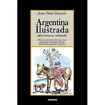 Argentina Ilustrada by Duviols & Jean Paul