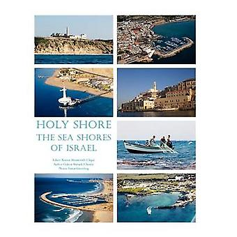 Holy Shore The Sea Shores of Israel by Shmueli & Gideon Chonla