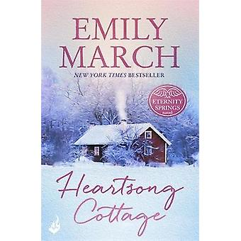 Heartsong Cottage Eternity Springs 10  A heartwarming uplifting feelgood romance series by Emily March