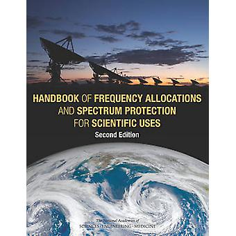 Handbook of Frequency Allocations and Spectrum Protection for Scienti