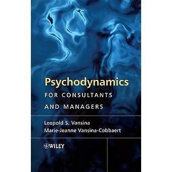 Psychodynamik für Berater und Manager - Vom Verstehen zum Le