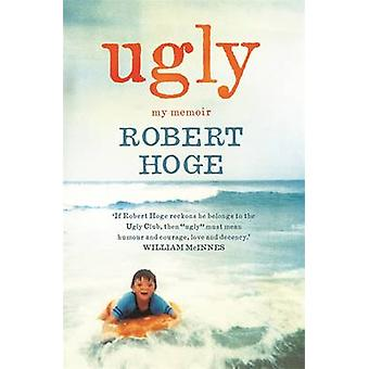 Ugly - My Memoir by Robert Hoge - 9780733633942 Book