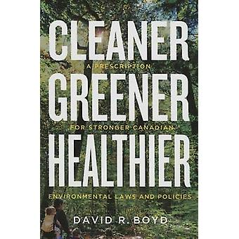 Cleaner - Greener - Healthier by David R. Boyd - 9780774830461 Book