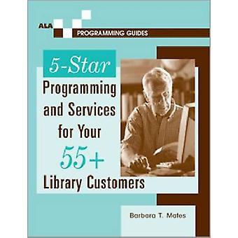 5-star Programming and Services for Your 55+ Library Customers by Bar
