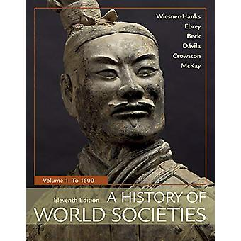 A History of World Societies - Volume 1 - To 1600 by Merry E. Wiesner-