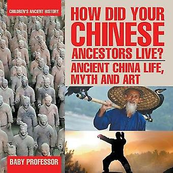 How Did Your Chinese Ancestors Live? Ancient China Life - Myth and Ar
