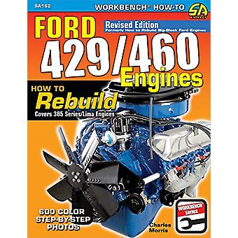 Ford 429/460 Engines - How to Rebuild by Charles Morris - 978161325492